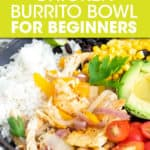 RICE, CHICKEN, CORN, BEANS, AVOCADO AND TOMATO IN A BOWL