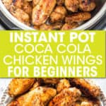 two pictures of coca cola wings in an instant pot and on a plate