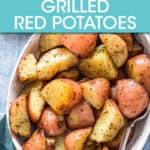GRILLED RED POTATOES IN A SERVING DISH
