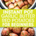 2 PICTURES OF RED POTATOES, IN AN INSTANT POT AND IN A BOWL
