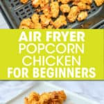 2 pictures of popcorn chicken, in an air fryer and on a plate
