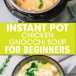 TWO PICTURES OF CHICKEN GNOCCHI SOUP IN AN INSTANT POT AND IN A BOWL