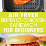 TWO PICTURES OF A BUFFALO CHICKEN SANDWICH AND OF TWO CHICKEN BREASTS IN AN AIR FRYER